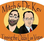 The 124th Tipping the Odds Las Vegas Podcast with Mitch and Dr. Kev