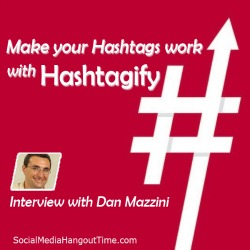25 - Make your Hashtags work using Hashtagify with Dan Mazzini