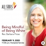 Artwork for 'BEING MINDFUL OF BEING WHITE' - A message by Rev. Barbara Prose (Humanist Service)