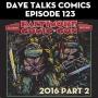 Artwork for DTC 123 - Baltimore Comic Con 2016 Part 2