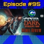 Artwork for Ep #95: Justice League Dark: Apokolips War Movie Review!