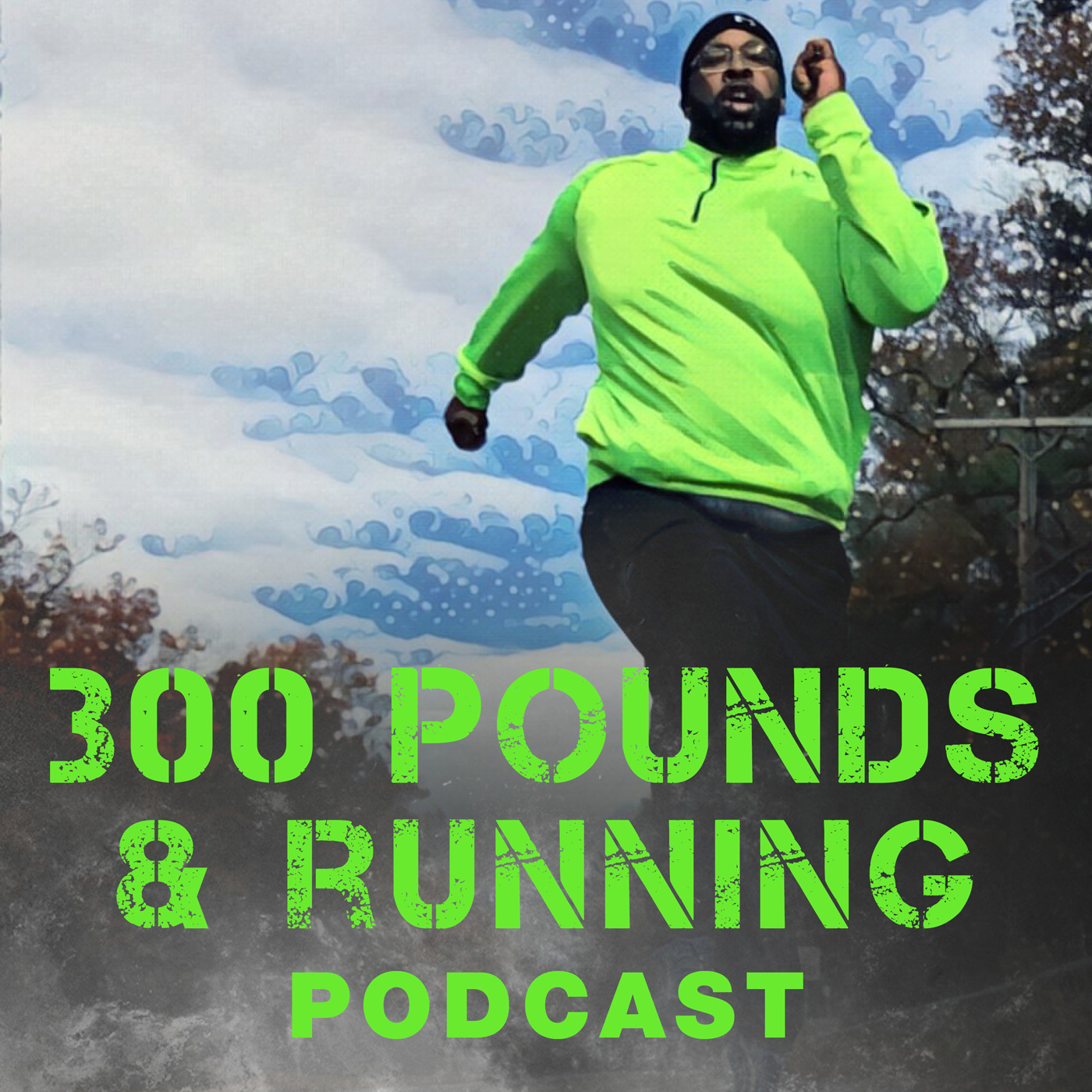 The 300 Pounds and Running Podcast Network show art