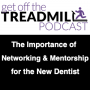 Artwork for The Importance of Networking & Mentorship for the New Dentist