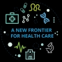 Artwork for A new frontier for healthcare