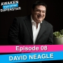 Artwork for 08 David Neagle – How to Step Into Your FULLEST Potential and Make a Massive Impact