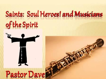Saints: Soul Heroes and Musicians of the Spirit