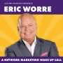 Artwork for Eric Worre:  A Network Marketing Wake Up Call