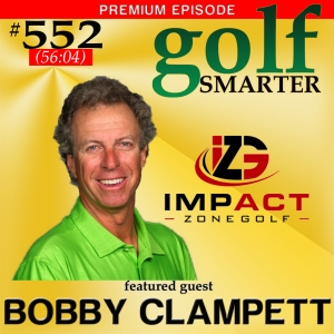 552 Premium: Bobby Clampett on the Impact Zone