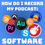 Artwork for HTP#013 - How do I Record my Podcast: Software