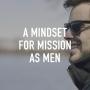 Artwork for A Mindset For Mission As Men