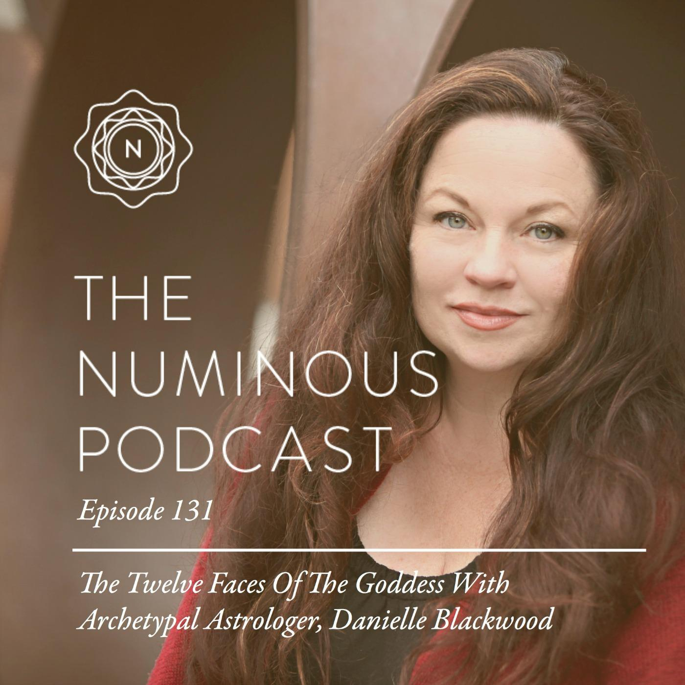 TNP131 The Twelve Faces Of The Goddess with Archetypal Astrologer Danielle Blackwood