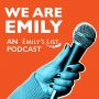 Artwork for Who is EMILY? We Are EMILY Podcast Trailer with EMILY's List President Stephanie Schriock