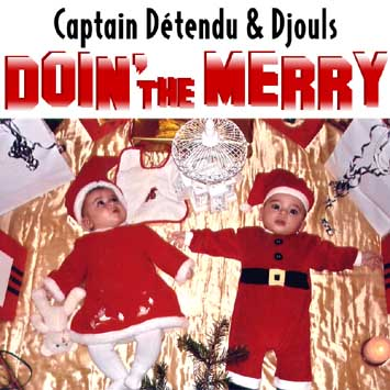 Captain Detendu and Djouls - Doin' The Merry
