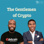Artwork for The Gentlemen Of Crypto EP. 69 - Ver on CNBC, EtherDelta Hack, Coinbase App Alternatives