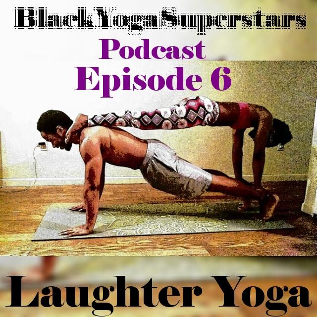 Black Yoga Superstars Podcast Episode 6