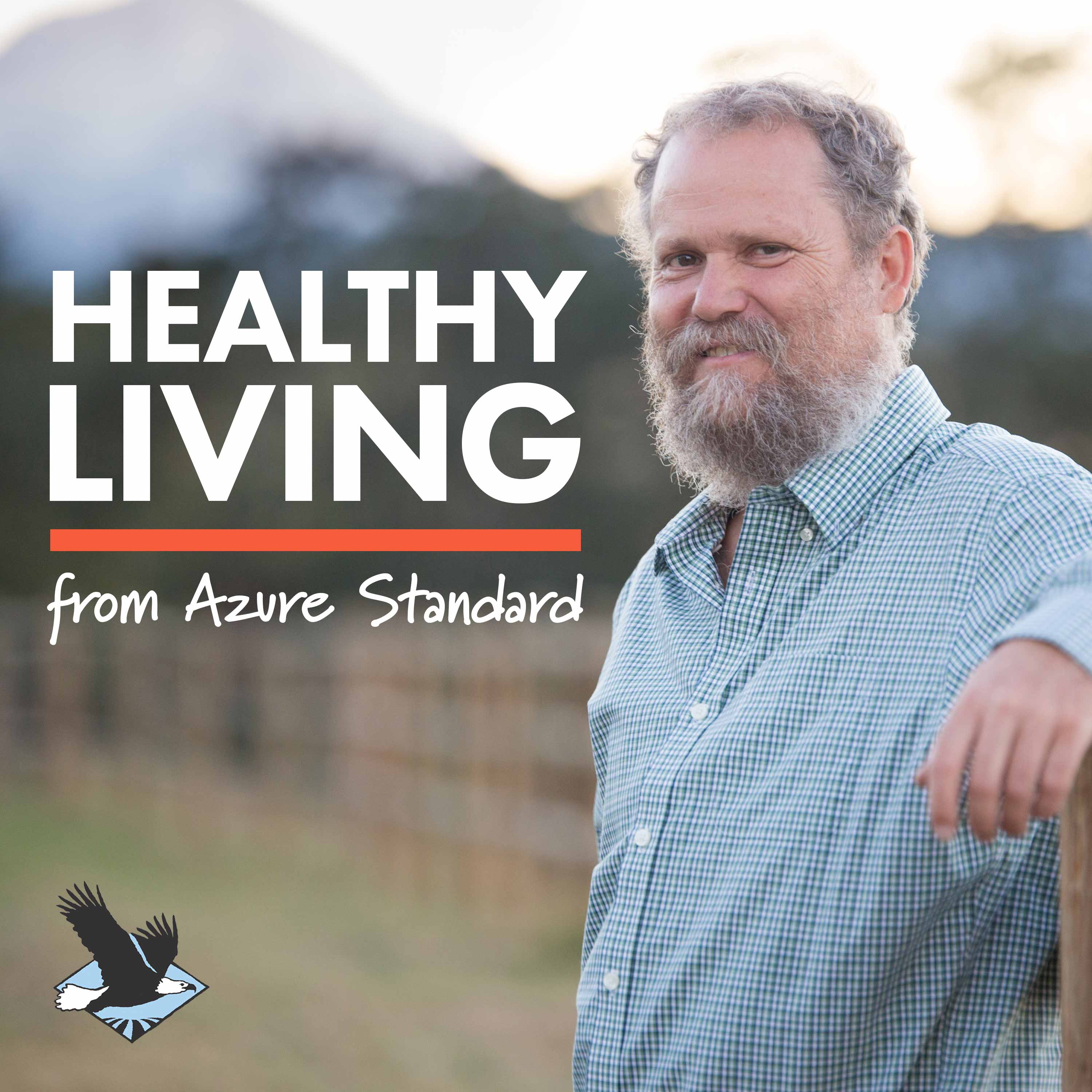 Healthy Living The Azure Standard Podcast show art