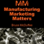 Artwork for MM 003 – The Interesting Similarities Between a Manufacturing Assembly Line and a Modern Marketing Process