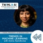 Artwork for Trends in Machine Learning with Anima Anandkumar - TWiML Talk #215