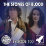 Artwork for Episode 100: The Stones of Blood (Rad Frocks Represent)