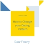 Artwork for Ep #80 How to Change Your Dating Pattern