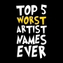 Artwork for Top 5 Worst Artist Names Ever
