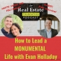 Artwork for Ep: 459: How to Lead a Monumental Life With Evan Holladay