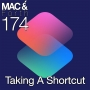 Artwork for The Mac & Forth Show 174 - Taking A Shortcut