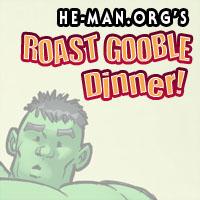 Episode 086 - He-Man.org's Roast Gooble Dinner