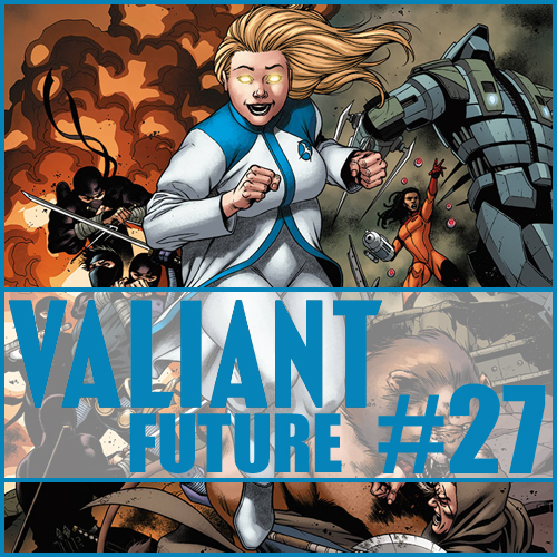 Cultural Wormhole Presents: Valiant Future Episode 27