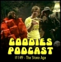 Artwork for Goodies Podcast 149 - The Stone Age