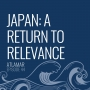 Artwork for Japan: A Return to Relevance [Episode 44]