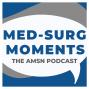 Artwork for Ep. 64 - Why Med-Surg Nursing Rocks