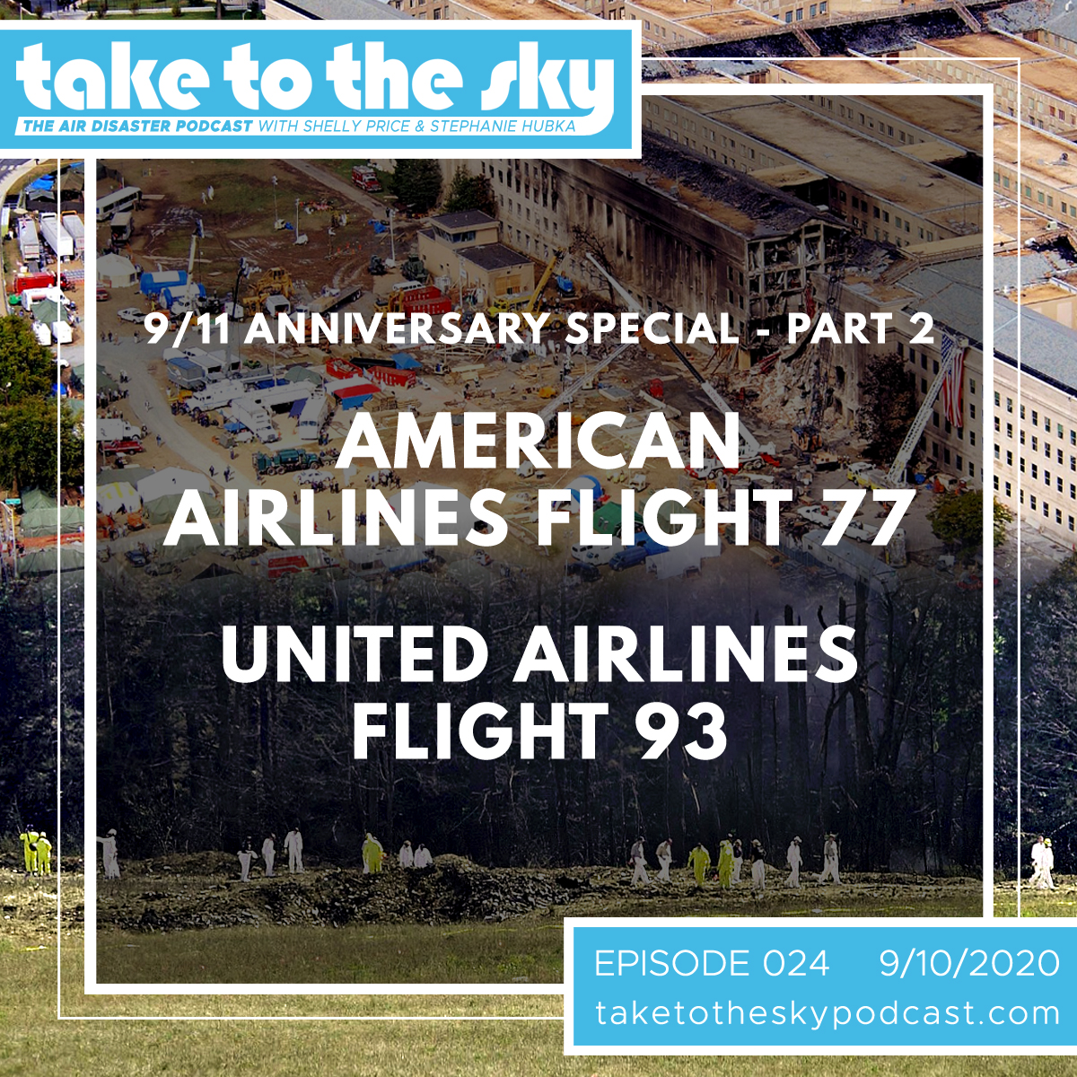 Take to the Sky Episode 024: 9/11 Anniversary Special Part 2 - American Airlines Flight 77 & United Airlines Flight 93