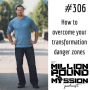 Artwork for 306: How to overcome your transformation danger zones