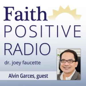 Faith Positive Radio: Alvin Garces