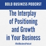 Artwork for The Interplay of Positioning and Growth in Your Business