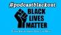 Artwork for #PodcastBlackout