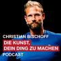 Artwork for Die Macht von Disziplin und guten Gewohnheiten - Christian Bischoff Erfolgsshow Nr. 1 #079