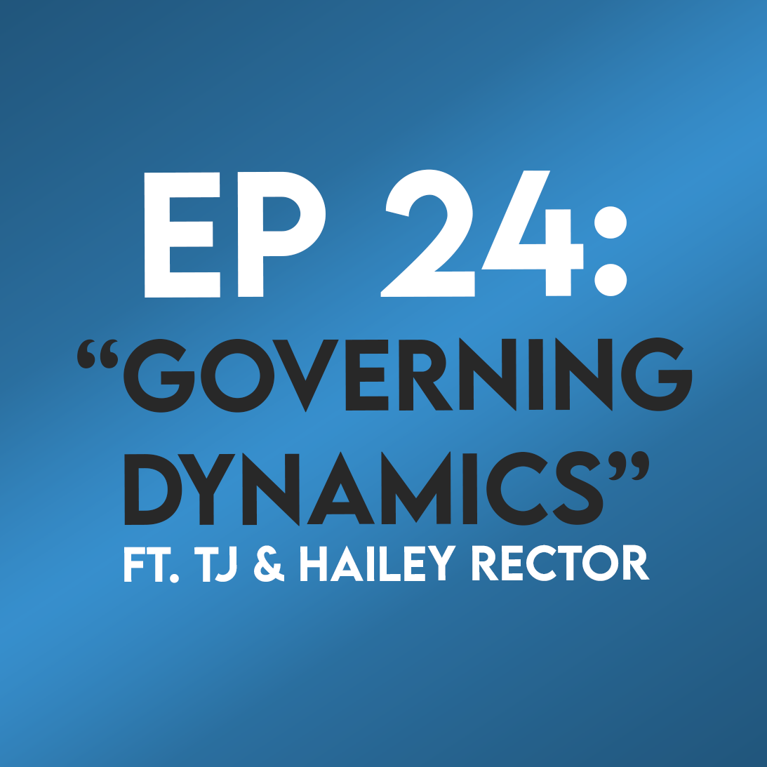 "Ep. 24 - ""Governing Dynamics"" (A Beautiful Mind) ft .TJ & Hailey Rector"