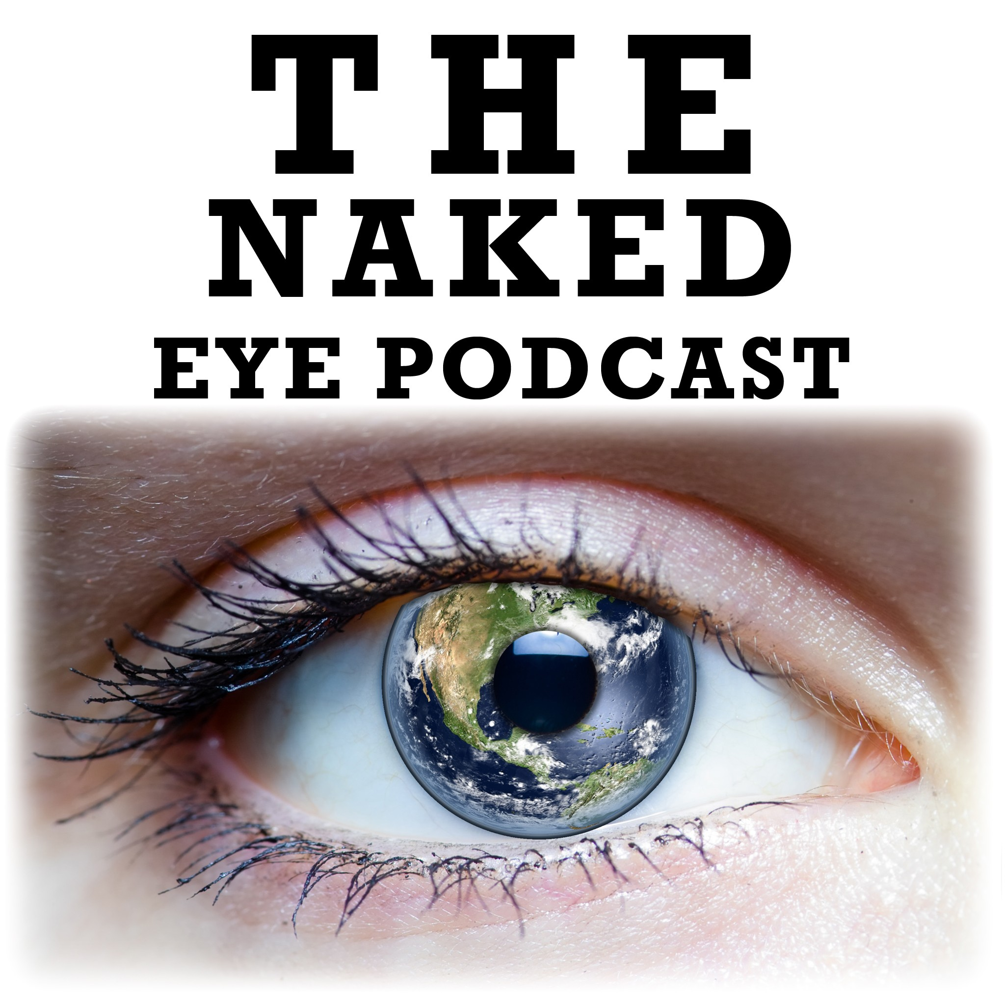 The Naked Eye Podcast: Exploring Natural Alternatives to Glasses, Contacts, and Surgeries show art