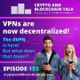 Artwork for VPNs are now decentralized! The dVPN is here! #153