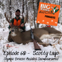 Artwork for Episode 60 – Scotty Lago Olympic Bronze Medalist Snowboarder and Big Woods Deer Hunter