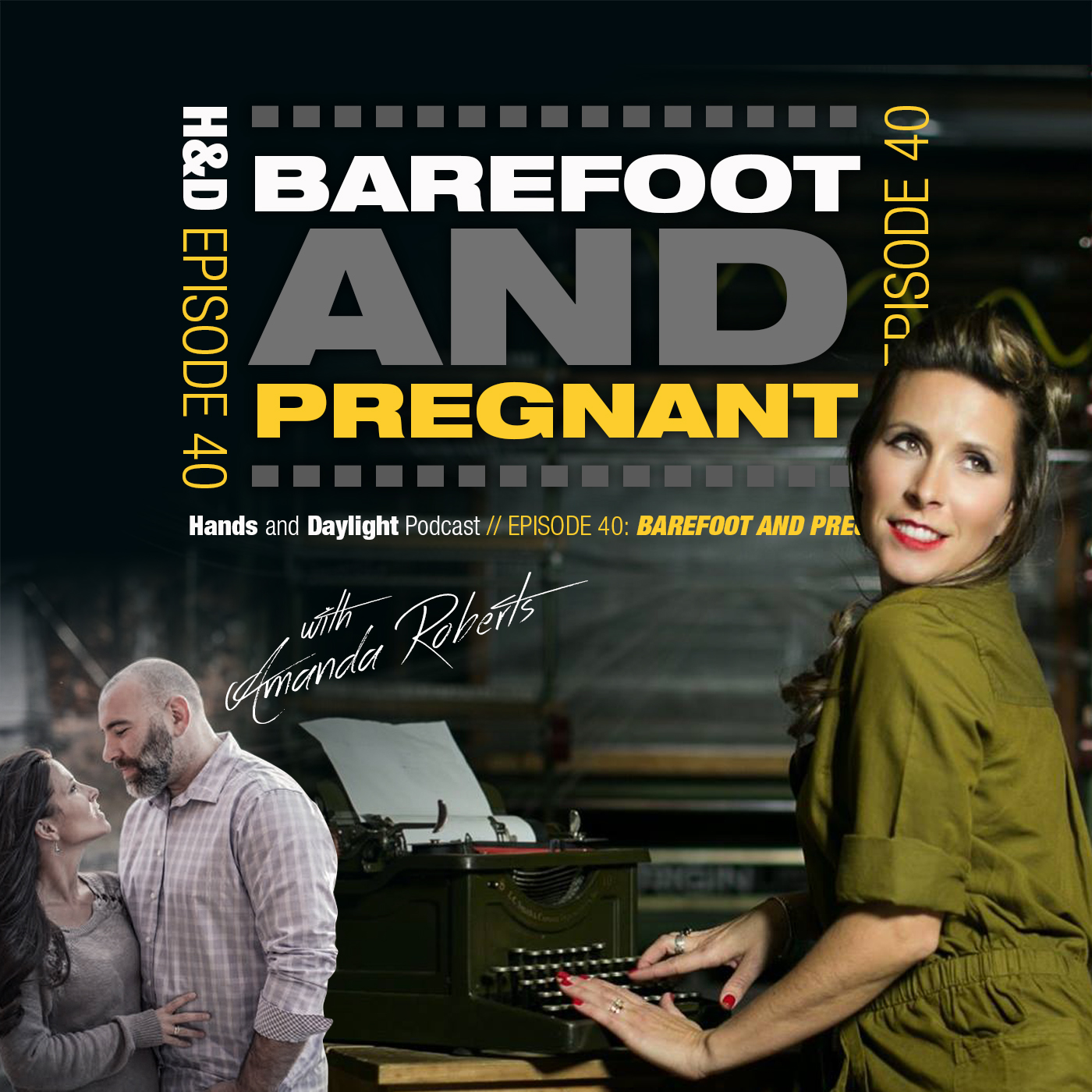 E40: BAREFOOT AND PREGNANT