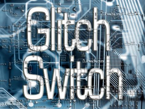 Glitch Switch