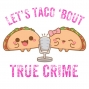 Artwork for Let's Taco 'Bout Women and True Crime