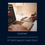 Artwork for Editing, It's Not Magic Fairy Dust