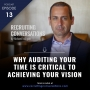 Artwork for Why Auditing Your Time Is Critical To Achieving Your Vision