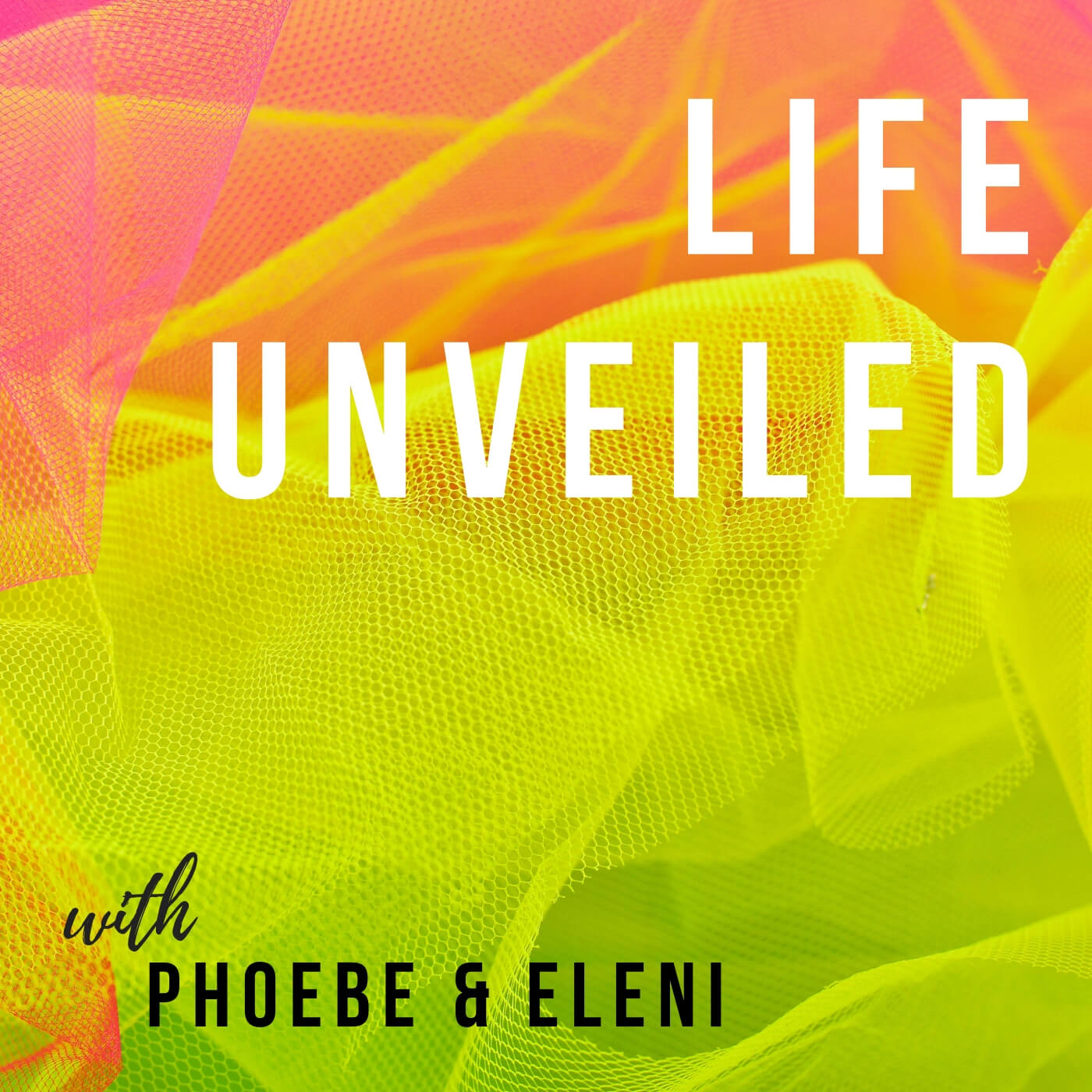Life Unveiled with Phoebe and Eleni show art