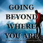 Artwork for 06-30-19 Going Beyond Where You Are