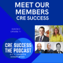 Artwork for Meet Our Members, CRE Success: Membership; S02E11, CRE Success: The Podcast